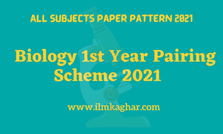 Biology 1st Year Paper Scheme 2021-11th class Punjab Board