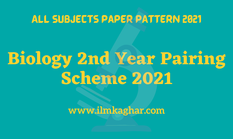 Biology 2nd Year Paper Scheme 2021-12th class Punjab Board