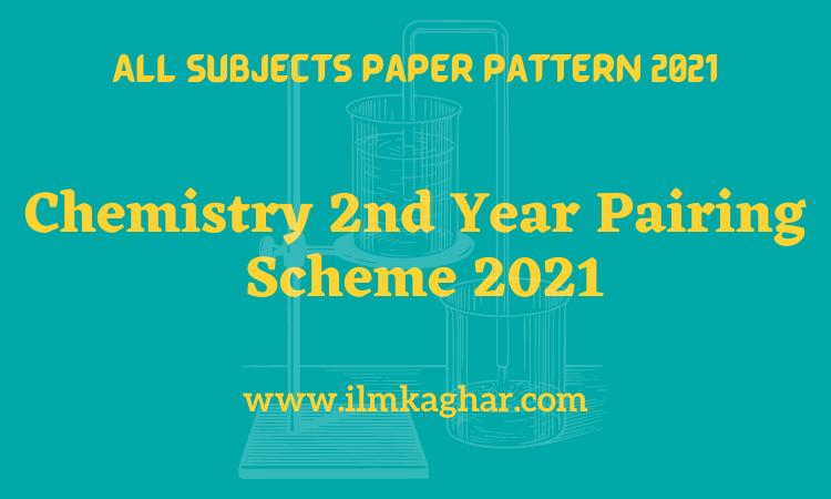Chemistry 2nd Year Pairing Scheme 2021-12th Class Punjab Board
