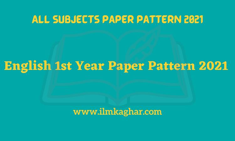 English 1st Year Paper Pattern 2021-11th Class Punjab All Boards