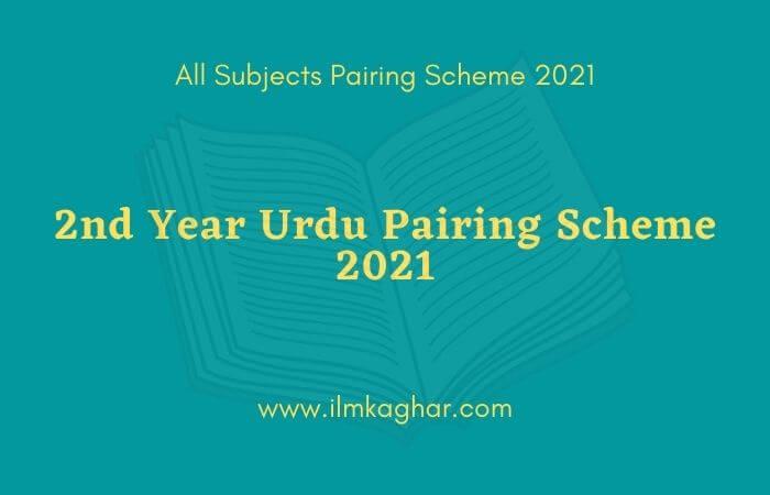 Urdu 2nd Year Pairing Scheme 2021-12th Class Punjab Board
