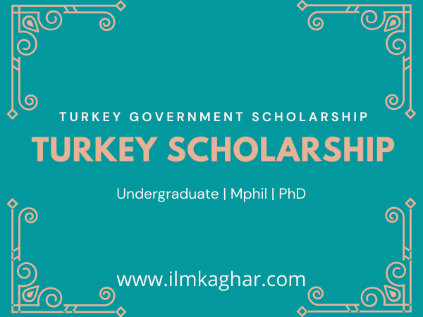 Scholarships in Turkey For undergraduate, Mphil and Phd 2021-2022