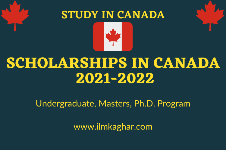Scholarships in Canada for international students 2021-2022 | Scholarships in Canada For Undergraduate, Masters, and Ph.D. Students