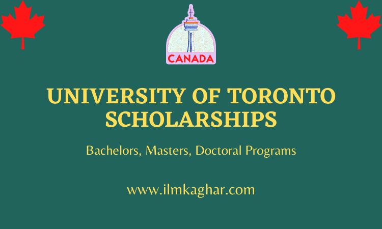 University of Toronto Scholarships in Canada 2021 | Fully Funded