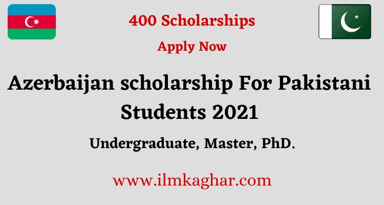 Azerbaijan scholarship For Pakistani Students 2021 | Apply now